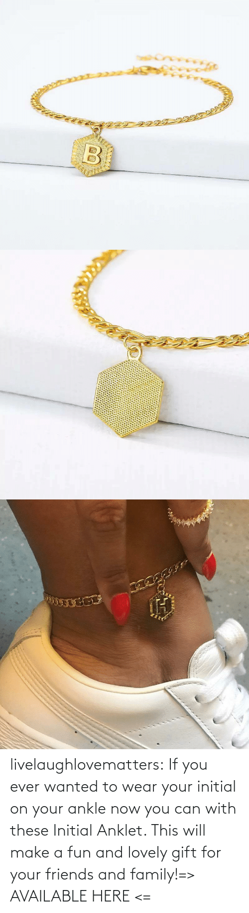initial: livelaughlovematters:  If you ever wanted to wear your initial on your ankle now you can with these Initial Anklet. This will make a fun and lovely gift for your friends and family!=> AVAILABLE HERE <=