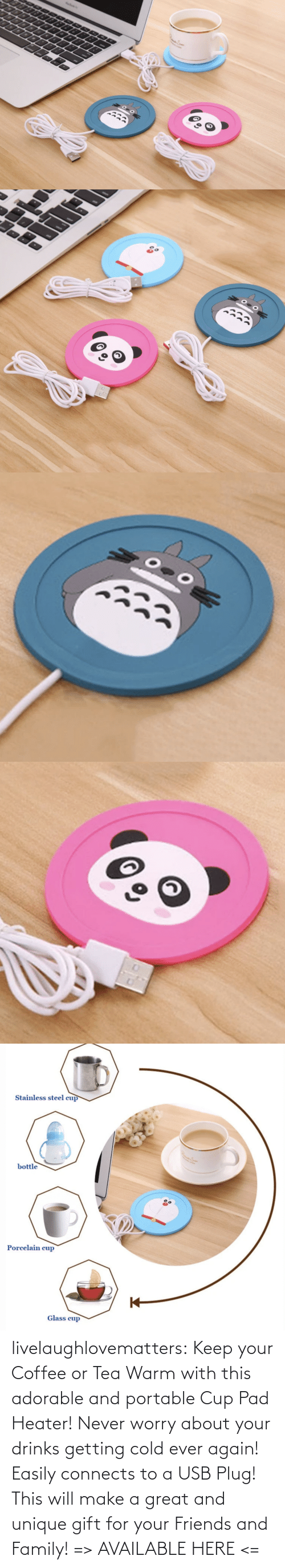 usb: livelaughlovematters: Keep your Coffee or Tea Warm with this adorable and portable Cup Pad Heater! Never worry about your drinks getting cold ever again! Easily connects to a USB Plug! This will make a great and unique gift for your Friends and Family! => AVAILABLE HERE <=