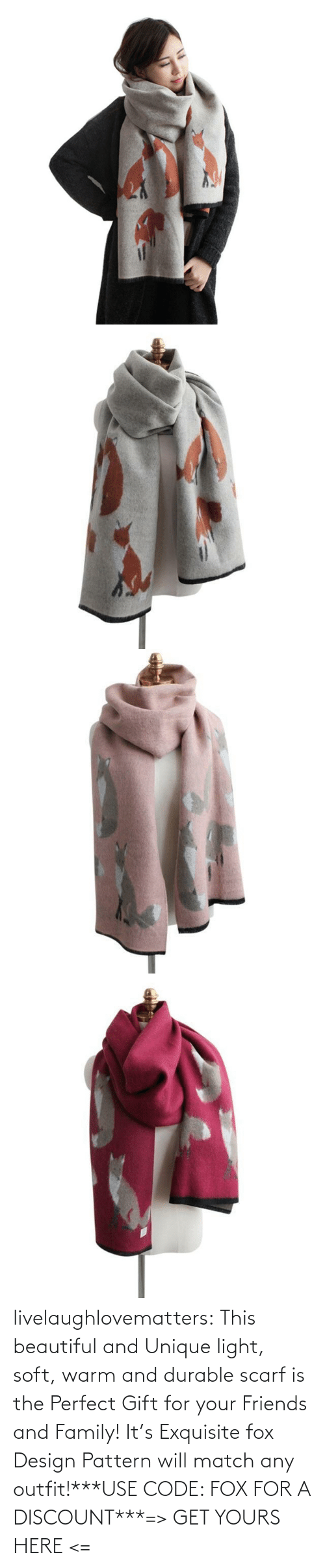 Match: livelaughlovematters:  This beautiful and Unique light, soft, warm and durable scarf is the Perfect Gift for your Friends and Family! It's Exquisite fox Design Pattern will match any outfit!***USE CODE: FOX FOR A DISCOUNT***=> GET YOURS HERE <=