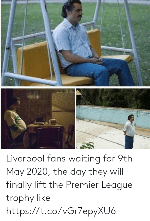 Waiting...: Liverpool fans waiting for 9th May 2020, the day they will finally lift the Premier League trophy like https://t.co/vGr7epyXU6