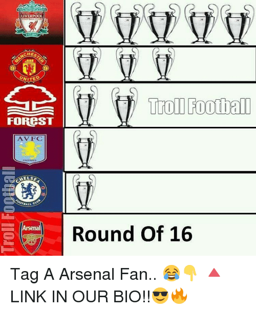Galle: LIVERPOOL  UNITED  FOREST  AV FC  PREPARED  MELSE  GALL  Arsenal  Troll Football  Round of 16 Tag A Arsenal Fan.. 😂👇 🔺LINK IN OUR BIO!!😎🔥