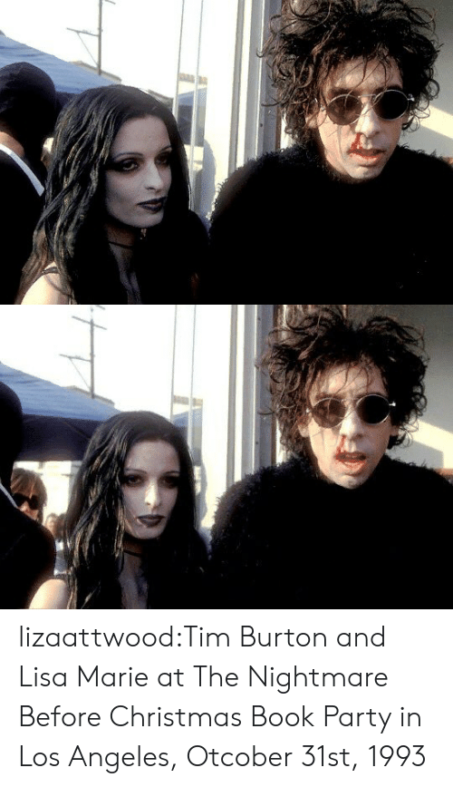 Christmas, Party, and Tumblr: lizaattwood:Tim Burton and Lisa Marie at The Nightmare Before Christmas Book Party in Los Angeles, Otcober 31st, 1993
