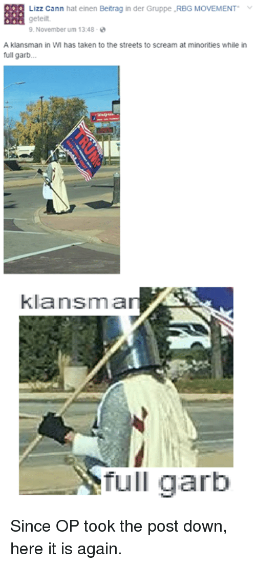 rbg: Lizz Cann hat einen Beitrag in der Gruppe RBG MOVEMENT  geteilt.  9. November um 13:48  A klansman in WM has taken to the streets to scream at minorities while in  full garb.  klansma  Tull garb Since OP took the post down, here it is again.