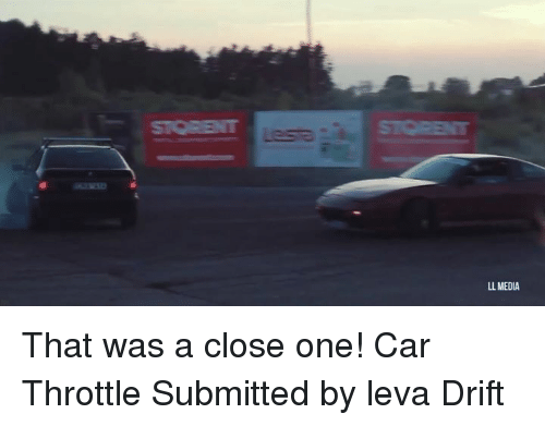 Cars, Drift, and Drifting: LL MEDIA That was a close one! Car Throttle Submitted by leva Drift