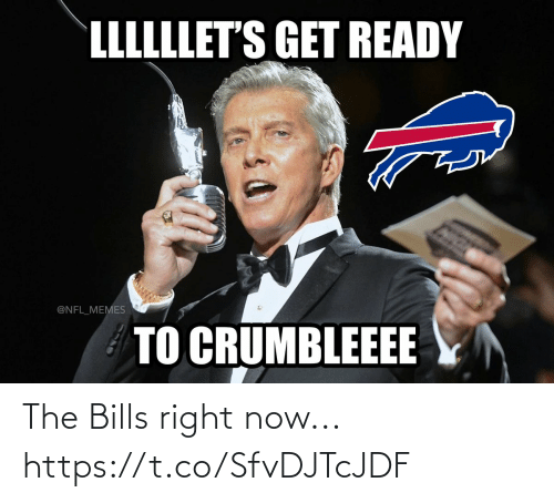 Bills: LLLLLLET'S GET READY  @NFL_MEMES  TO CRUMBLEEEE The Bills right now... https://t.co/SfvDJTcJDF