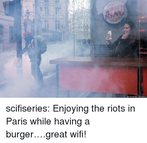 riots: llya Varlamov varlamov.ru scifiseries:  Enjoying the riots in Paris while having a burger….great wifi!