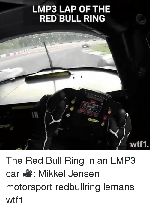 Memes, Red Bull, and 🤖: LMP3 LAP OF THE  RED BULL RING  wtf1. The Red Bull Ring in an LMP3 car 🎥: Mikkel Jensen motorsport redbullring lemans wtf1