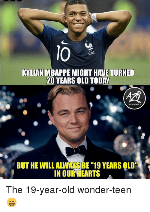 """19 Years: lO  KYLIAN MBAPPE MIGHT HAVE TURNED  20 YEARS OLD TODAY  ORGANIZATION  BUT HE WILL ALWAYS BE """"19 YEARS OLD""""  IN OUR HEARTS The 19-year-old wonder-teen 😁"""