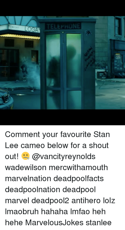 Stanning: LOGA  TELEPHONE Comment your favourite Stan Lee cameo below for a shout out! 🤐 @vancityreynolds wadewilson mercwithamouth marvelnation deadpoolfacts deadpoolnation deadpool marvel deadpool2 antihero lolz lmaobruh hahaha lmfao heh hehe MarvelousJokes stanlee