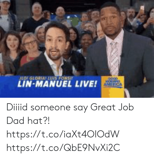 lus: LOGLORIA LUS FONS  LIN-MANUEL  MOSNRG  AMLRICA  LIVE! Diiiid someone say Great Job Dad hat?! https://t.co/iaXt4OIOdW https://t.co/QbE9NvXi2C