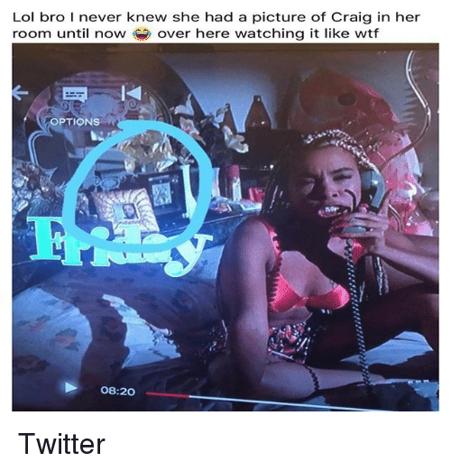 Lol, Twitter, and Wtf: Lol bro I never knew she had a picture of Craig in her  room until now over here watching it like wtf  OPTIONS  08:20 Twitter