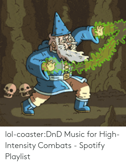 DnD: lol-coaster:DnD Music for High-Intensity Combats - Spotify Playlist