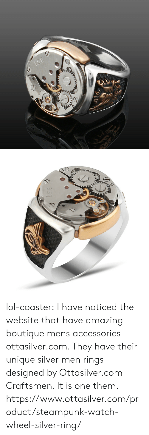 Boutique: lol-coaster:  I have noticed the website that have amazing boutique mens accessories ottasilver.com. They have their unique silver men rings designed by Ottasilver.com Craftsmen. It is one them. https://www.ottasilver.com/product/steampunk-watch-wheel-silver-ring/