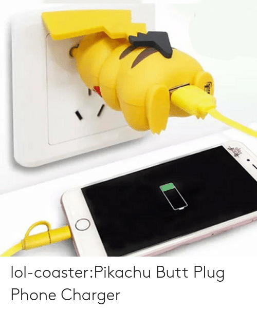 Phone Charger: lol-coaster:Pikachu Butt Plug Phone Charger