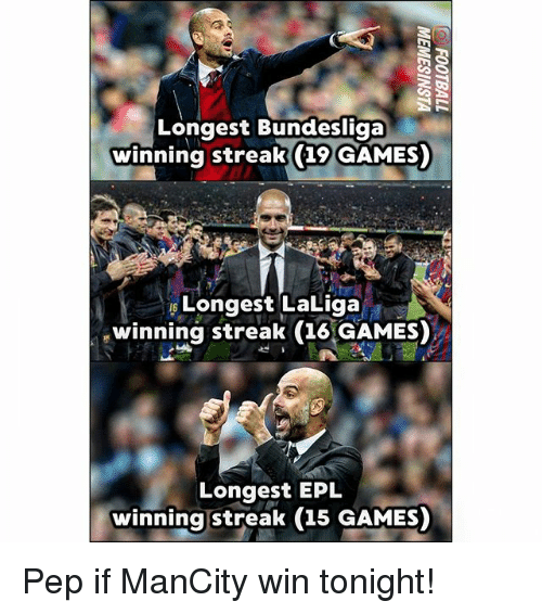 Memes, Games, and 🤖: Longest Bundesliga  winning streak (19 GAMES  Longest Laliga  winning streak (16 GAMES)  Longest EPL  winning streak (15 GAMES) Pep if ManCity win tonight!