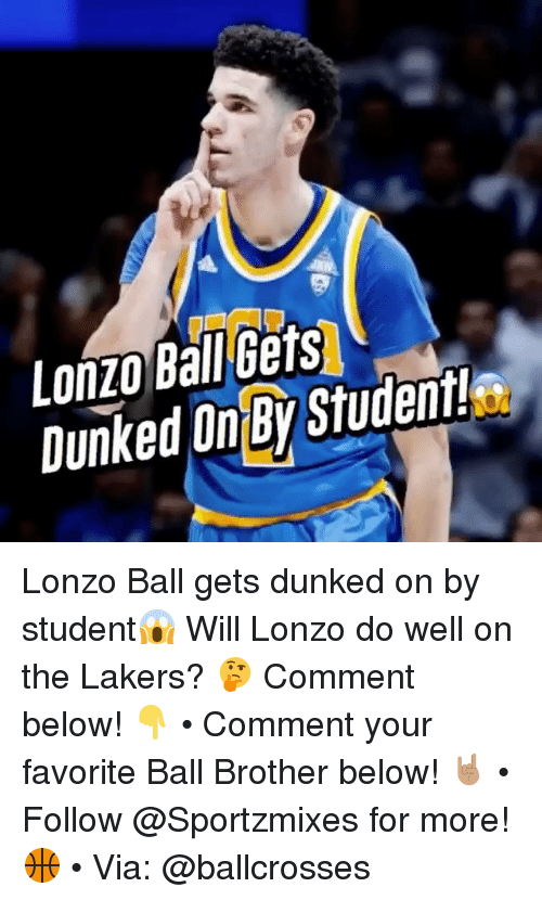 dunked on: Lonzo Ball Gets  DunkedOy Studenit Lonzo Ball gets dunked on by student😱 Will Lonzo do well on the Lakers? 🤔 Comment below! 👇 • Comment your favorite Ball Brother below! 🤘🏽 • Follow @Sportzmixes for more! 🏀 • Via: @ballcrosses