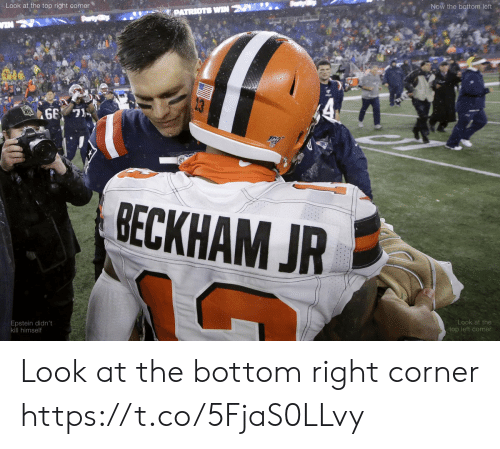 Football, Nfl, and Patriotic: Look at the top right corner  Now the bottom left  PATRIOTS WIN  VIN  BECKHAM JR  Look at the  Epstein didn't  kill himself  top left comer Look at the bottom right corner https://t.co/5FjaS0LLvy