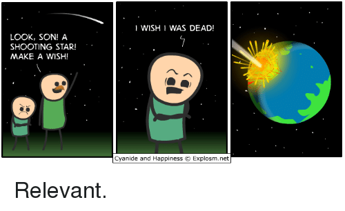 shooting stars: LOOK, SON! A  SHOOTING STAR!  MAKE A WISH!  WISHI WAS DEAD!  Cyanide and Happiness O Explosm.net Relevant.