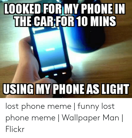 25 Best Memes About Funny Lost Phone Funny Lost Phone Memes
