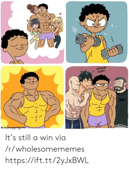 fb.com: LOOKING  GOOD  fb.com/rpapercomics It's still a win via /r/wholesomememes https://ift.tt/2yJxBWL