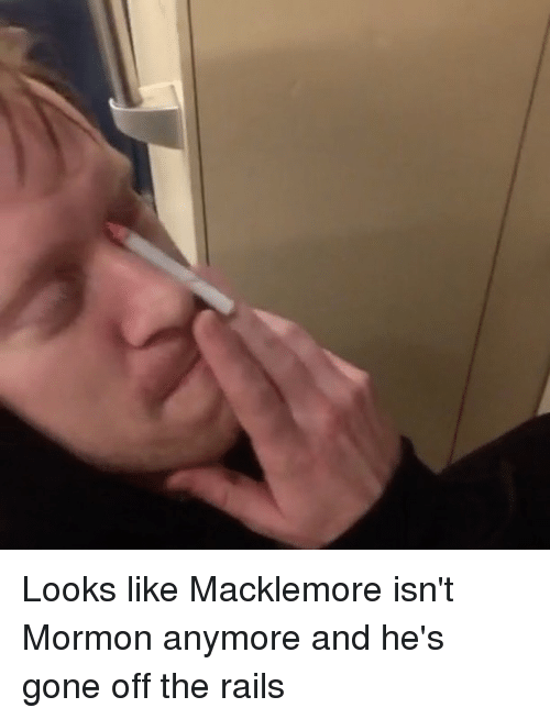 Macklemore: Looks like Macklemore isn't Mormon anymore and he's gone off the rails