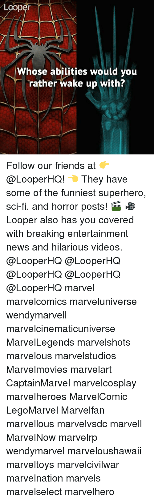 marvell: Looper  Whose abilities would you  rather wake up with Follow our friends at 👉 @LooperHQ! 👈 They have some of the funniest superhero, sci-fi, and horror posts! 🎬 🎥 Looper also has you covered with breaking entertainment news and hilarious videos. @LooperHQ @LooperHQ @LooperHQ @LooperHQ @LooperHQ marvel marvelcomics marveluniverse wendymarvell marvelcinematicuniverse MarvelLegends marvelshots marvelous marvelstudios Marvelmovies marvelart CaptainMarvel marvelcosplay marvelheroes MarvelComic LegoMarvel Marvelfan marvellous marvelvsdc marvell MarvelNow marvelrp wendymarvel marveloushawaii marveltoys marvelcivilwar marvelnation marvels marvelselect marvelhero