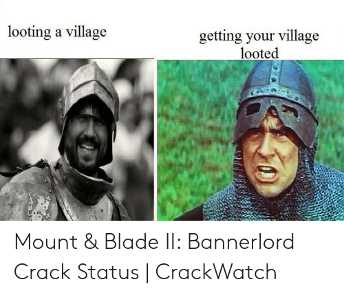 Looting a Village Getting Your Village Looted Mount & Blade II
