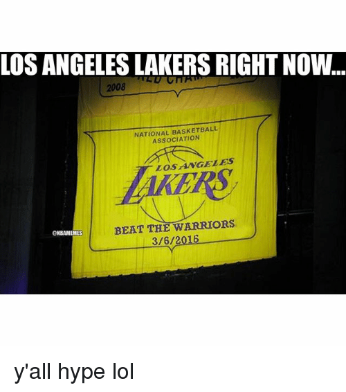 angel beats: LOS ANGELESLAKERS RIGHTNOW  2008  NATIONAL BASKETBALL  ASSOCIATION  LOS ANGELES  BEAT THE WARRIORS  gNBAMEMES  3/6/2016 y'all hype lol