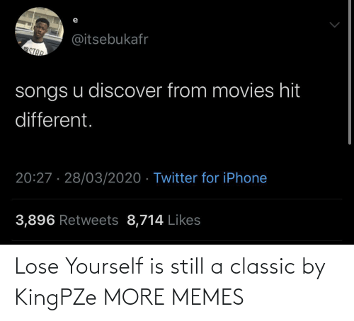 Lose Yourself: Lose Yourself is still a classic by KingPZe MORE MEMES