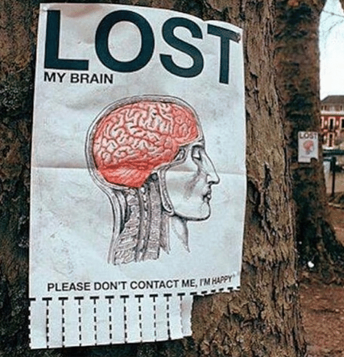 Lost, Brain, and Happy: LOST  MY BRAIN  PLEASE DON'T CONTACT ME, rM HAPPY