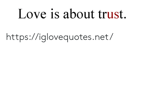 Love, Net, and Href: Love is about trust https://iglovequotes.net/