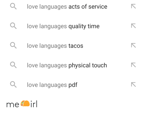 Physical Touch: love languages acts of service  love languages quality time  love languages tacos  love languages physical touch  love languages pdf me🌮irl