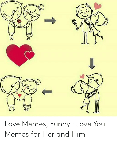 New Love Memes: Love Memes, Funny I Love You Memes for Her and Him