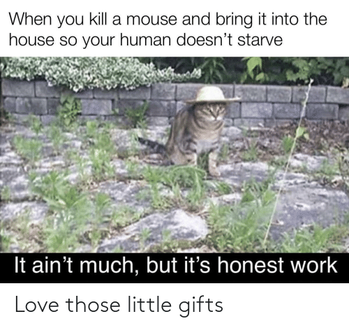 those: Love those little gifts