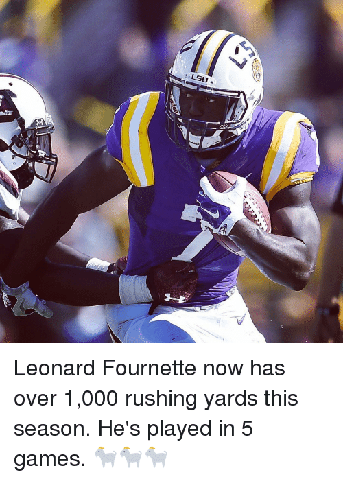 leonard fournette: LSU Leonard Fournette now has over 1,000 rushing yards this season. He's played in 5 games. 🐐🐐🐐