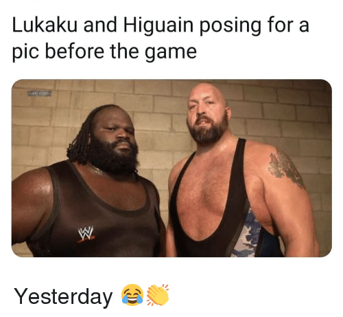 higuain: Lukaku and Higuain posing for a  pic before the game Yesterday 😂👏