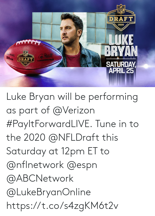 Verizon: Luke Bryan will be performing as part of @Verizon #PayItForwardLIVE.  Tune in to the 2020 @NFLDraft this Saturday at 12pm ET to @nflnetwork @espn @ABCNetwork   @LukeBryanOnline https://t.co/s4zgKM6t2v
