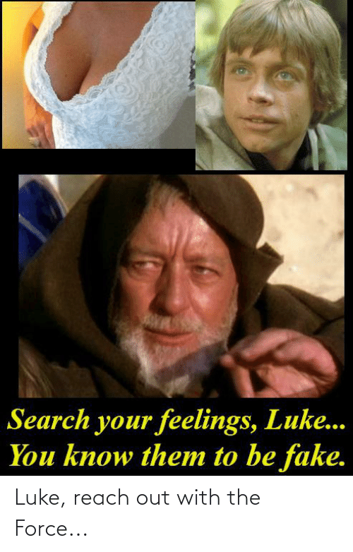 Reach Out: Luke, reach out with the Force...