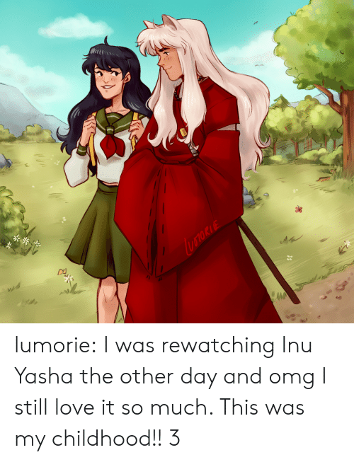 Rewatching: lumorie:  I was rewatching Inu Yasha the other day and omg I still love it so much. This was my childhood!! 3