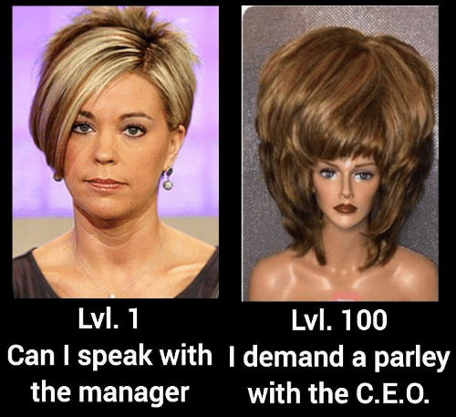 Can, Speak, and Manager: Lvl. 1  Lvl. 100  Can I speak with I demand a parley  the manager  with the C.E.O.