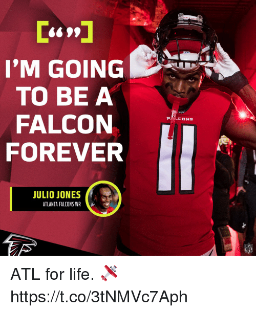 Atlanta Falcons: 'M GOING  TO BE A  FALCON  FOREVER  JULIO JONES  ATLANTA FALCONS WR  NFL ATL for life. 🛩 https://t.co/3tNMVc7Aph