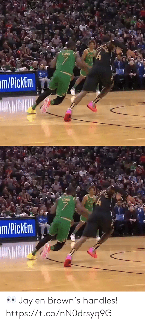 handles: m/PickEm   057  45  7.  m/PickEm 👀 Jaylen Brown's handles!  https://t.co/nN0drsyq9G
