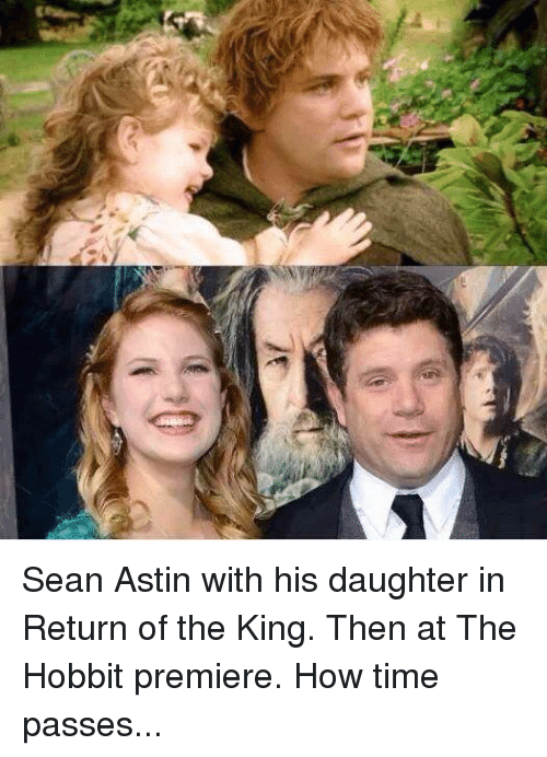 return of the king: ma3 Sean Astin with his daughter in Return of the King. Then at The Hobbit premiere. How time passes...