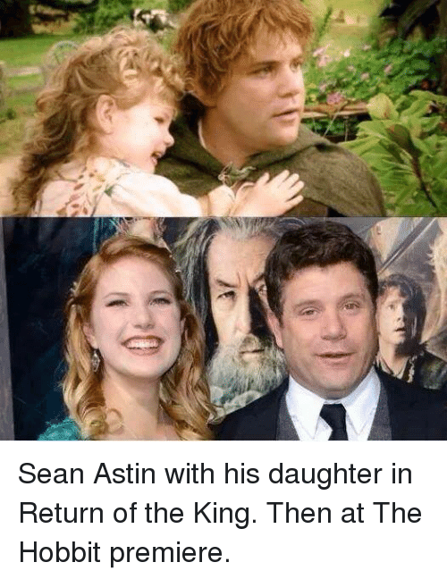 return of the king: ma3 Sean Astin with his daughter in Return of the King. Then at The Hobbit premiere.