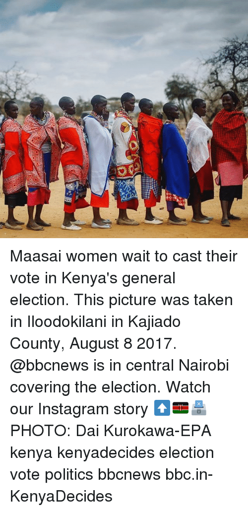 Instagram, Memes, and Politics: Maasai women wait to cast their vote in Kenya's general election. This picture was taken in Iloodokilani in Kajiado County, August 8 2017. @bbcnews is in central Nairobi covering the election. Watch our Instagram story ⬆️🇰🇪🗳PHOTO: Dai Kurokawa-EPA kenya kenyadecides election vote politics bbcnews bbc.in-KenyaDecides