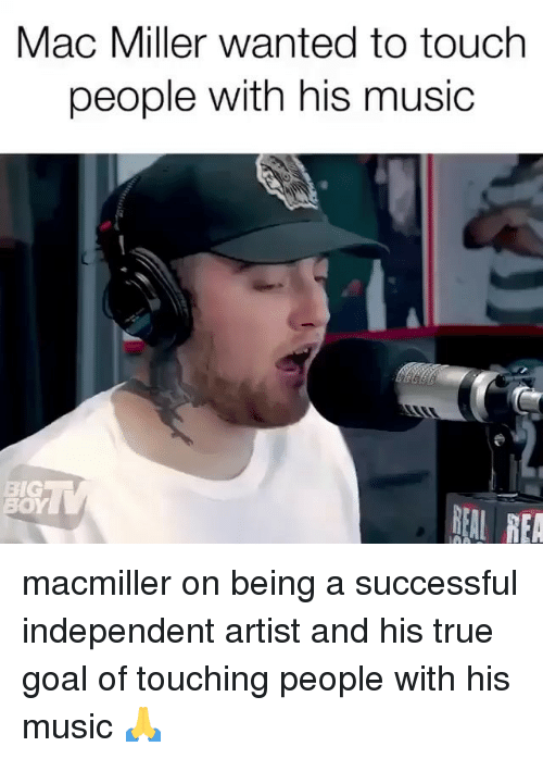 mac miller: Mac Miller wanted to touch  people with his music  BIG  REAL REA macmiller on being a successful independent artist and his true goal of touching people with his music 🙏