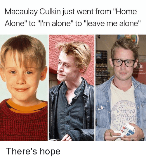 """Macaulay Culkin: Macaulay Culkin just went from """"Home  Alone"""" to """"I'm alone"""" to """"leave me alone"""" There's hope"""