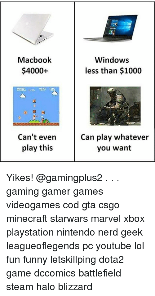 minecrafts: Macbook  $4000+  Windows  less than $1000  105  Can't even  play this  Can play whatever  you want Yikes! @gamingplus2 . . . gaming gamer games videogames cod gta csgo minecraft starwars marvel xbox playstation nintendo nerd geek leagueoflegends pc youtube lol fun funny letskillping dota2 game dccomics battlefield steam halo blizzard