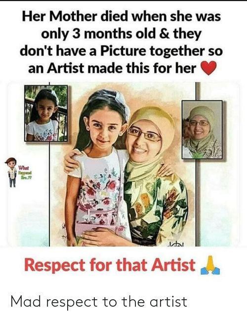 Mad: Mad respect to the artist