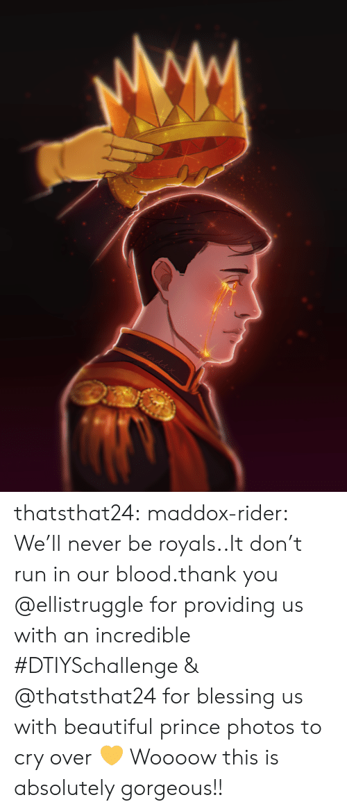 Beautiful, Prince, and Run: Madd x thatsthat24:  maddox-rider:  We'll never be royals..It don't run in our blood.thank you @ellistruggle for providing us with an incredible #DTIYSchallenge & @thatsthat24 for blessing us with beautiful prince photos to cry over💛  Woooow this is absolutely gorgeous!!